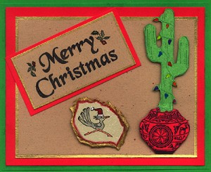 This card uses four stamps, Zuni Pot, Sm., Christmas Cactus, Roadrunner and Merry Christmas.