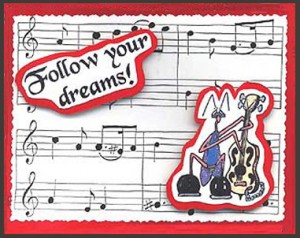 This card was created using Musical Notes Background #1, Manfred Mantis on Bass, Lg. and Follow your dreams! stamps.
